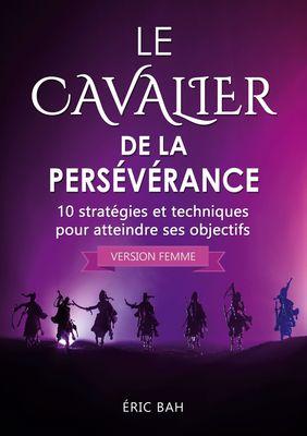 Le Cavalier de la Persévérance (version femme)
