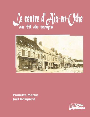 Le centre d'Aix-en-Othe au fil du temps