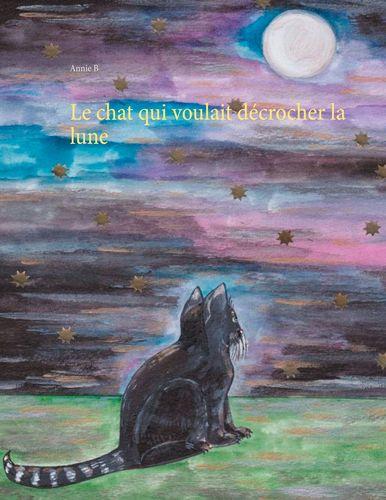 Le chat qui voulait décrocher la lune