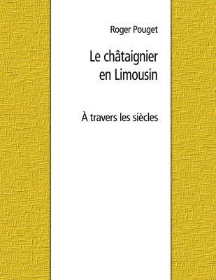 Le châtaignier en Limousin