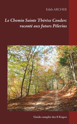 Le Chemin Sainte Thérèse Couderc raconté aux futurs Pèlerins