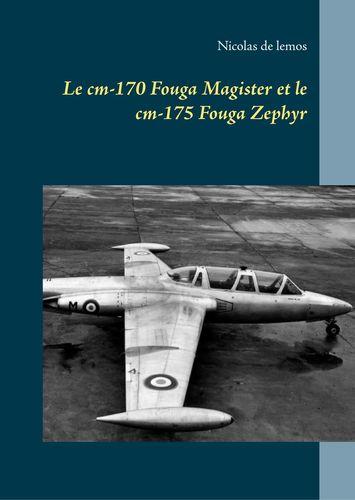 Le cm-170 Fouga Magister et le cm-175 Fouga Zephyr