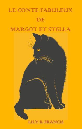 Le conte fabuleux de Margot et Stella