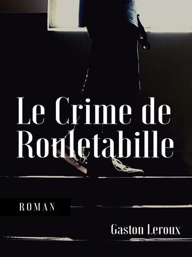 Le Crime de Rouletabille