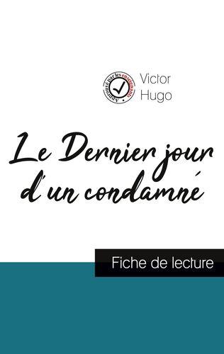 Le Dernier jour d'un condamné de Victor Hugo (fiche de lecture et analyse complète de l'oeuvre)