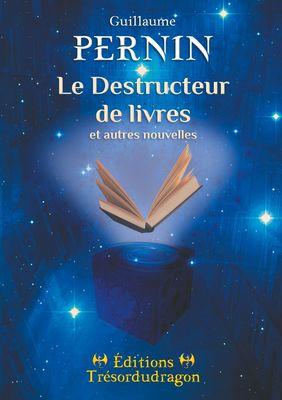 Le Destructeur de livres et autres nouvelles