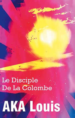 Le Disciple de La Colombe