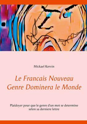 Le Francais Nouveau Genre Dominera le Monde
