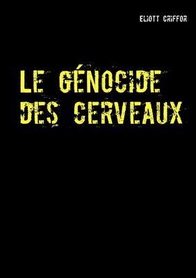 Le génocide des cerveaux