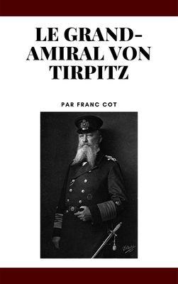Le grand-amiral von Tirpitz