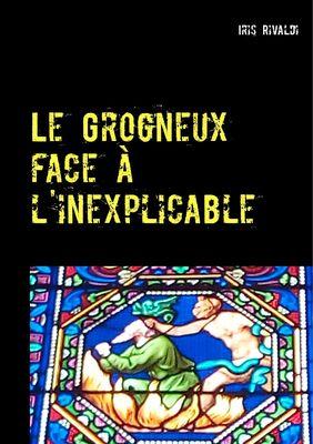 Le Grogneux face à l'inexplicable