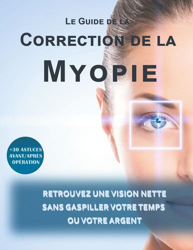 Le guide de la correction de la myopie