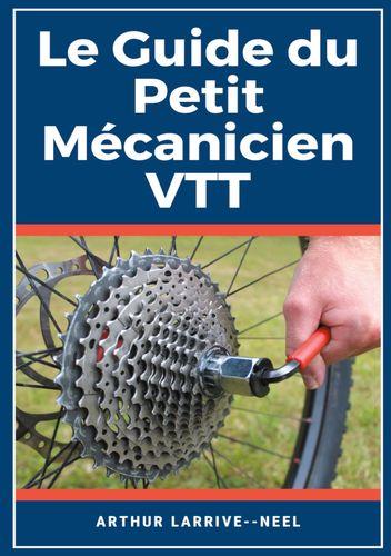 Le Guide du Petit Mécanicien VTT