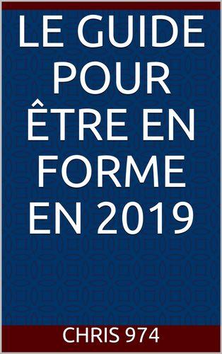 Le guide pour être en forme en 2019