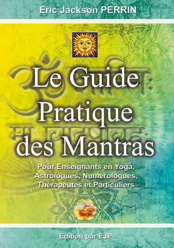 LE GUIDE PRATIQUE DES MANTRAS