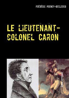 Le lieutenant-colonel Caron
