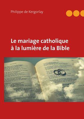 Le mariage catholique à la lumière de la Bible