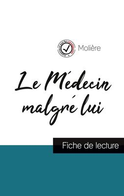 Le Médecin malgré lui de Molière (fiche de lecture et analyse complète de l'oeuvre)