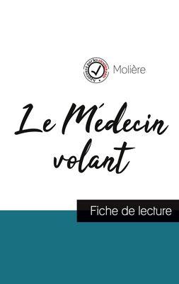 Le Médecin volant de Molière (fiche de lecture et analyse complète de l'oeuvre)