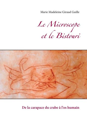 Le Microscope et le Bistouri