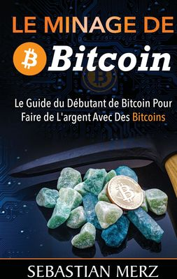 Le Minage De Bitcoin 101