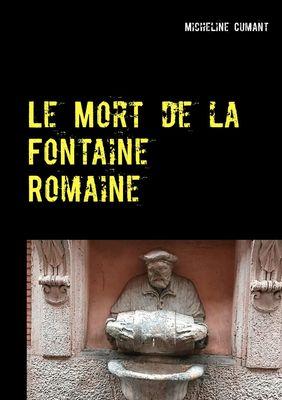 Le Mort de la Fontaine Romaine
