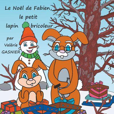 Le Noël de Fabien, le petit lapin bricoleur