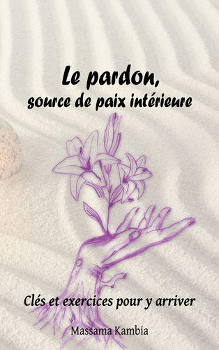 Le pardon, source de paix intérieure
