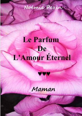 Le Parfum De L'Amour Eternel - Maman