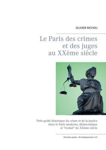 Le Paris des crimes et des juges au XXème siècle
