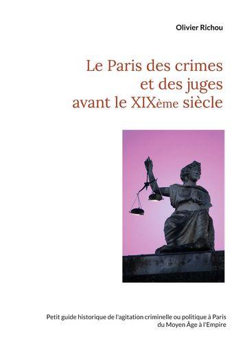 Le Paris des crimes et des juges avant le XIXème