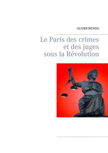 Le Paris des crimes et des juges sous la Révolution