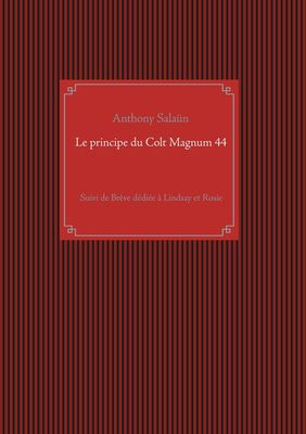 Le principe du Colt Magnum 44