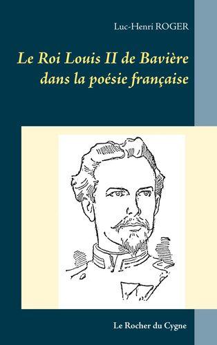 Le Roi Louis II de Bavière dans la poésie française