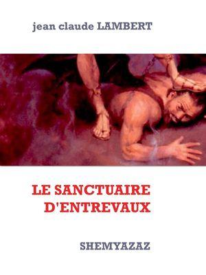 LE SANCTUAIRE D'ENTREVAUX