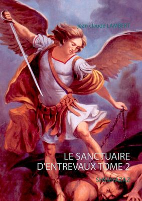LE SANCTUAIRE D'ENTREVAUX TOME 2