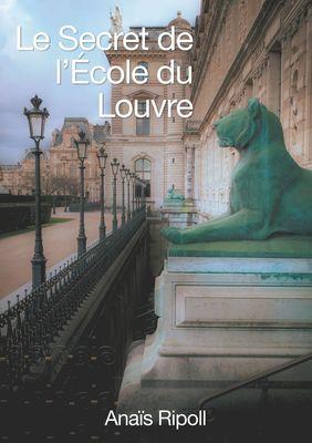 Le Secret de l'Ecole du Louvre