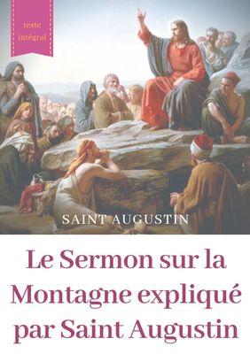 Le Sermon sur la Montagne expliqué par Saint Augustin