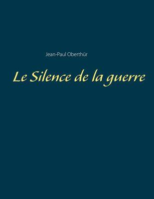 Le Silence de la guerre