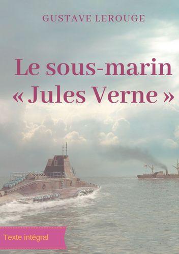 Le sous-marin « Jules Verne »
