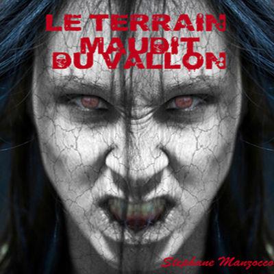 "Le terrain maudit du vallon ""Chapitre I"""