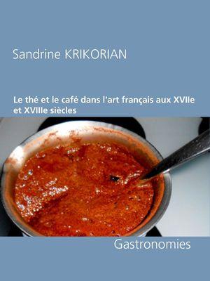 Le thé et le café dans l'art français aux XVIIe et XVIIIe siècles