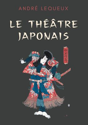 Le théâtre japonais