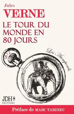 Le tour du monde en 80 jours de Jules Verne préfacé par Marc Tardieu - Les Atemporels