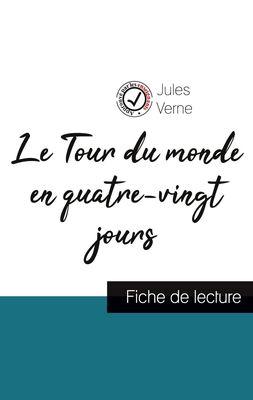 Le Tour du monde en quatre-vingt jours de Jules Verne (fiche de lecture et analyse complète de l'oeuvre)