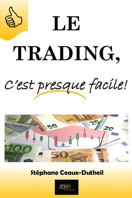 Le Trading, C'est presque facile!