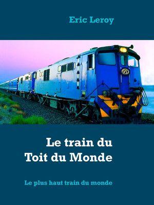 Le train du Toit du Monde