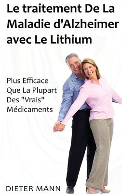 Le traitement De La Maladie d'Alzheimer avec Le Lithium