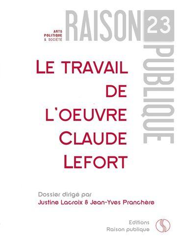 Le travail de l'oeuvre - Claude Lefort