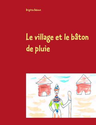 Le village et le bâton de pluie